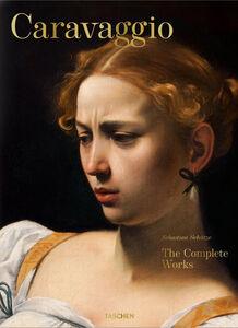 Foto Cover di Caravaggio. The complete works, Libro di Sebastian Schütze, edito da Taschen