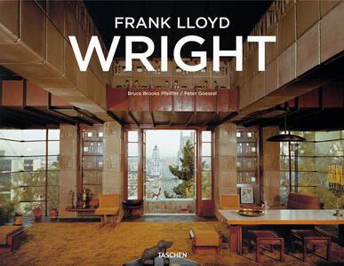 Frank Lloyd Wright. Ediz. inglese, francese e tedesca - Bruce Brooks Pfeiffer,Peter Gössel - copertina