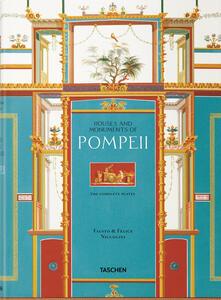 Fausto & Felice Niccolini. The houses and monuments of Pompeii. Ediz. inglese, francese e tedesca - Valentin Kockel,Sebastian Schütze - copertina