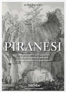 Libro Piranesi. Catalogo completo delle Acqueforti. Ediz. italiana, spagnola e portoghese Luigi Ficacci 0