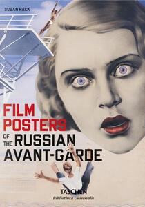 Film posters of the Russian avant-garde. Ediz. inglese, francese e tedesca - Susan Pack - copertina