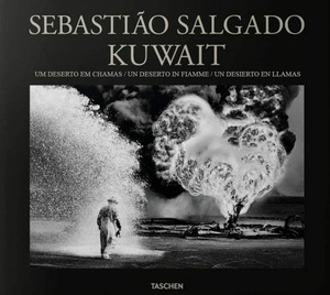 Kuwait. Un deserto in fiamme. Ediz. italiana, spagnola e portoghese