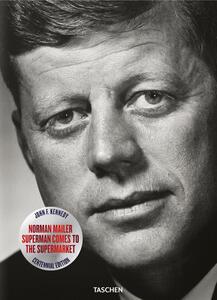 John F. Kennedy. Superman comes to the supermarket - Norman Mailer,Nina Wiener,Michael J. Lennon - copertina