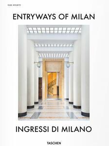 Entryways of Milan-Ingressi di Milano. Ediz. bilingue - copertina