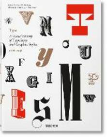 Type. A visual history of typefaces & graphic styles (1628-1938). Ediz. inglese, francese e tedesca.pdf