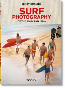 LeRoy Grannis. Surf Photography of the 1960s and 1970s. Ediz. italiana, spagnola e portoghese - Steve Barilotti - copertina