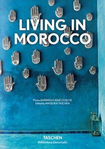 Living in Morocco. Ediz. italiana, spagnola e portoghese