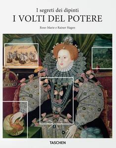 I volti del potere. I segreti dei dipinti - Rose-Marie Hagen,Rainer Hagen - copertina