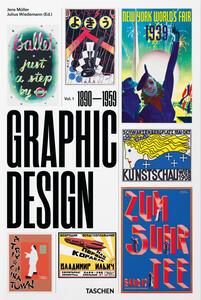 The history of graphic design. Ediz. italiana e spagnola. Vol. 1: 1890-1959. - Jens Müller,Julius Wiedermann - copertina