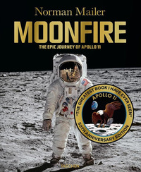 Moonfire. The epic journey of Apollo 11 - Mailer Norman McCann Colum - wuz.it