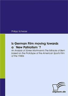 Is German Film moving towards a 'New Patriotism'?