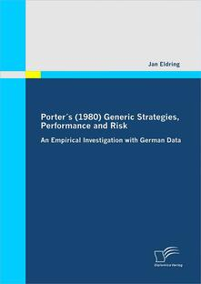 Porter´s (1980) Generic Strategies, Performance and Risk