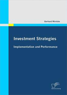 Investment Strategies: Implementation and Performance