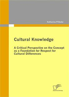 Cultural Knowledge - A Critical Perspective on the Concept as a Foundation for Respect for Cultural Differences