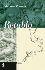 Foto Cover di Retablo, Libro di Vincenzo Consolo, edito da Folio