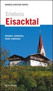Foto Cover di Erlebnis Eisacktal. Wandern, Einkehren, Kultur entdecken, Libro di Andreas G. Hempel, edito da Folio