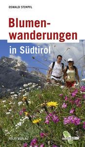 Blumenwanderungen in Südtirol - Oswald Stimpfl - copertina