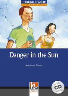 Radiospeed.it Danger in the sun. Livello 5 (B1). Con CD Audio Image