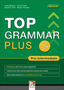 Associazionelabirinto.it Top grammar plus. Pre-intermediate. Student's Book. With answer keys. Per le Scuole superiori. Con espansione online Image