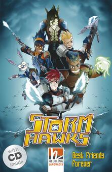 Montagneinnoir.it Storm Hawks: Best Friends forever. Livello 1 (A1). Con CD-Audio Image
