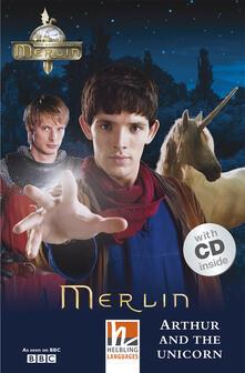 Merlin: Arthur and the Unicorn. (Level A1/A2). Con CD-Audio.pdf