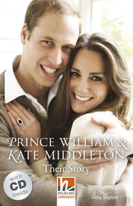 Prince William and Kate Middleton: their story. Livello 3 (A2). Con espansione online - copertina