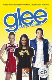 Ilmeglio-delweb.it Glee: The Beginning. (Level A2). Con CD-Audio Image