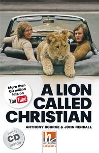 A Lion called Christian. Livello 5 (B1). Con CD-Audio - copertina
