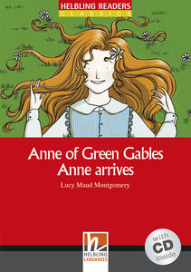 Anne of Green Gables. Anne arrives. Livello 2 (A1-A2). Con CD-Audio