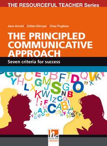 The Principled Communicative Approach. Seven criteria for success - Jane Arnold,Zoltán Dörnyei,Pugliese Chaz - copertina