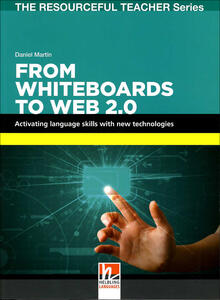 From Whiteboards to Web 2.0. Activating language skills with new technologies. Paperback