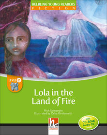 Lola and the land of fire. Young readers. Con CD Audio: Level D.pdf