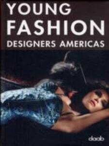 Young fashion designers americas. Ediz. italiana, inglese, spagnola, francese e tedesca - copertina