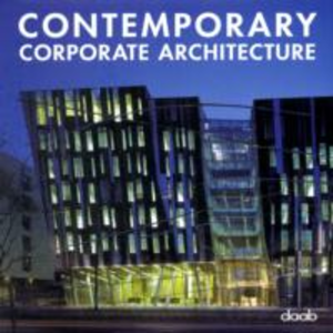 Libro Contemporary corporate architecture. Ediz. multilingue