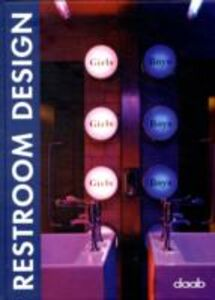 Foto Cover di Restroom designj. Ediz. italiana, tedesca, inglese, francese e spagnola, Libro di  edito da Daab