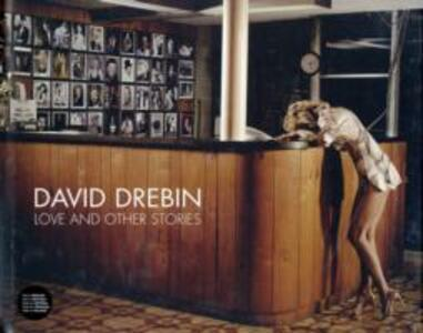 Love and other stories. Ediz. multilingue - David Drebin - copertina