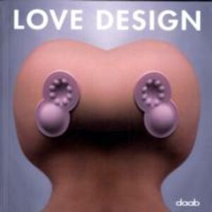 Libro Love design. Ediz. multilingue Paola Bjaringer