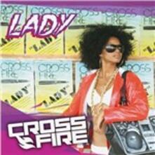 Lady - CD Audio Singolo di Crossfire