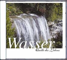 Wasser. Quelle des Lebens - CD Audio