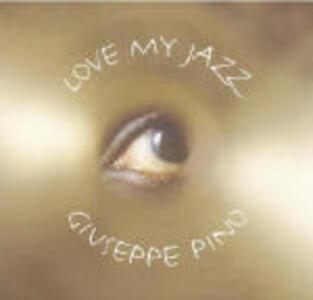 Love my jazz. Con 4 CD Audio - Giuseppe Pino - copertina