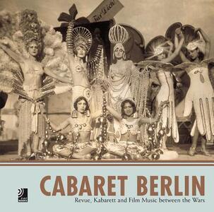 Cabaret Berlin. Revue, kabarett and film music between the wars. Con 4 CD Audio - copertina