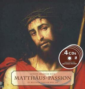 Matthäus Passion. Con 4 CD Audio