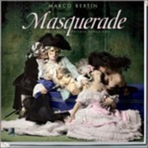 Masquerade. Una festa privata veneziana. Con 4 CD Audio - Marco Bertin - copertina
