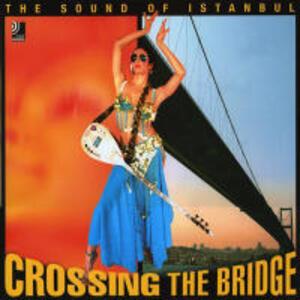 Crossing the bridge. The sound of Istanbul. Con 4 CD Audio - copertina