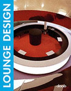 Lounge design. Ediz. italiana, inglese, tedesca, francese e spagnola - copertina