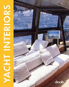 Yacht interiors. Ediz. italiana, inglese, tedesca, francese e spagnola