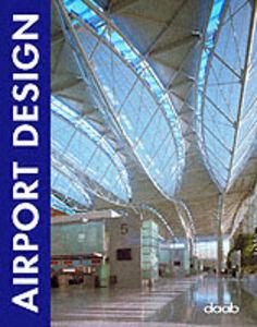 Libro Airport design. Ediz. italiana, inglese, tedesca, francese e spagnola