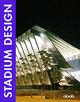 Stadium design. Ediz. italiana, inglese, spagnola, francese e tedesca