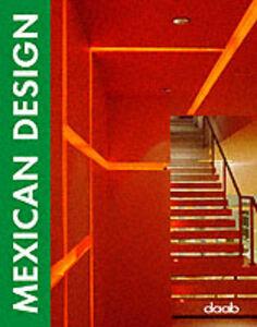 Libro Mexican design. Ediz. italiana, inglese, spagnola, francese e tedesca