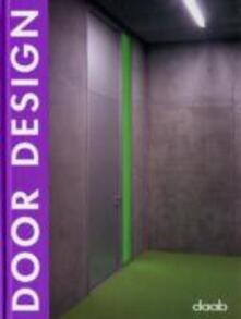 Door design. Ediz. italiana, inglese, spagnola, francese e tedesca